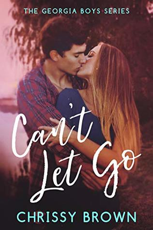 Can't Let Go (Georgia Boys, #1)