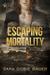 Escaping Mortality (Escape Trilogy, #3)