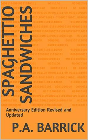 Spaghettio Sandwiches: Anniversary Edition Revised and Updated