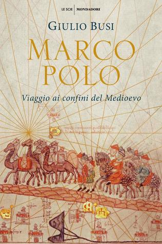 Marco Polo by Giulio Busi