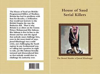 House of Saud: Serial Killers: The Brutal Murder of Jamal Khashoggi