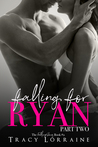 Falling For Ryan: Part Two (Falling #2