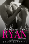 Falling For Ryan: Part One (Falling #1)