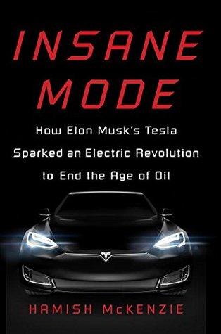 Insane Mode: How Elon Musk's Tesla Sparked an Electric