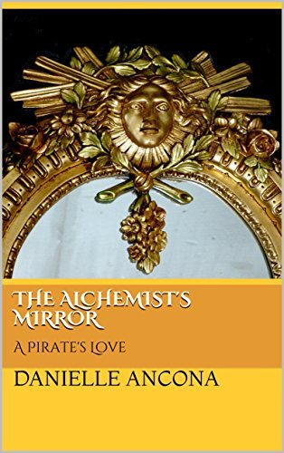 The Alchemist's Mirror: A Pirate's Love
