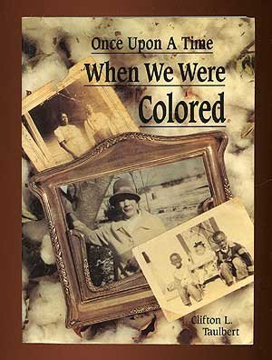Once Upon A Time When We Were Colored Tie In Edition By Clifton L