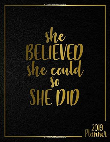 She Believed She Could So She Did 2019 Planner: Pretty Black & Gold Girly Daily, Weekly and Monthly 2019 Planner Organizer. Nifty Female Empowerment Inspirational Yearly Agenda, Notebook and Journal.
