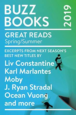 Buzz Books 2019: Spring/Summer: Excerpts from next season's best new titles by Liv Constantine, Karl Marlantes, Moby, J. Ryan Stradal, Ocean Vuong and more