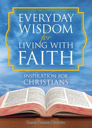 Everyday Wisdom for Living with Faith: Inspiration for Christians