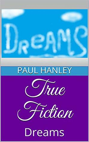 True Fiction: Dreams