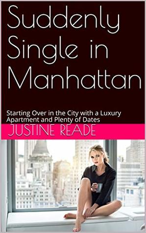 Suddenly Single in Manhattan: Starting Over in the City with a Luxury Apartment and Plenty of Dates (The Secret Sex Life of Mrs. Lucy J. Series Book 2)