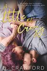 A Little Bit Crazy (Bright and Crazy #2)