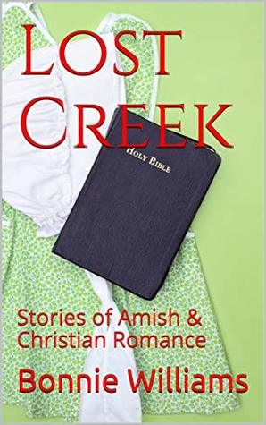Lost Creek: Stories of Amish & Christian Romance