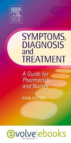 Symptoms, Diagnosis and Treatment Text and Evolve eBooks Package: A Guide for Pharmacists and Nurses