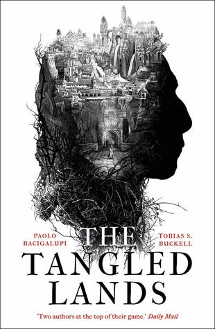 The Tangled Lands by Paolo Bacigalupi