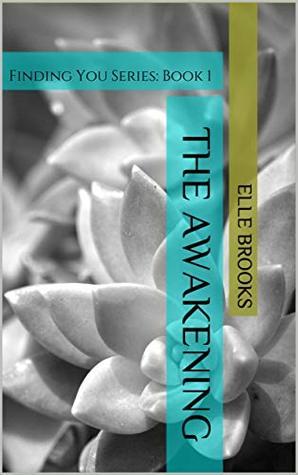 The Awakening: Finding You Series: Book 1