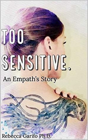 Too Sensitive.