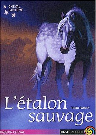 L'Étalon Sauvage (Cheval Fantôme, #1)