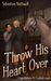 Throw His Heart Over (Aubrey & Lindsey, #2)