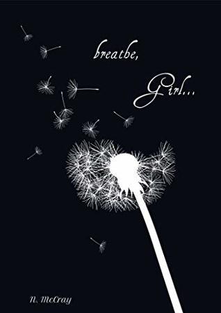 breathe, Girl