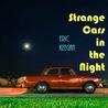 Strange Cars in the Night