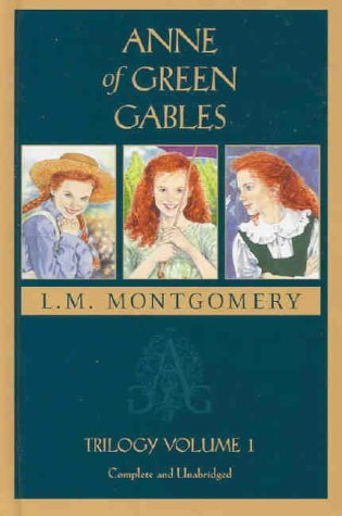 Anne of Green Gables: Trilogy Volume 1  (Anne of Green Gables, #1-3)