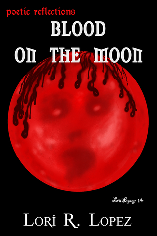 Blood On The Moon (Poetic Reflections, #3)