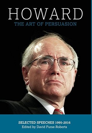The Howard: Art of Persuasion, Selected Speeches 1995-2016