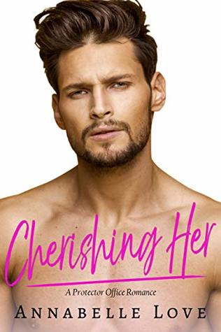 Cherishing Her: A Protector Office Romance
