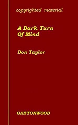 A Dark Turn Of Mind
