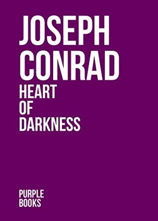 HEART OF DARKNESS by Joseph Conrad author of An Outcast of the Islands; Heart of Darkness; Lord Jim; Typhoon; Romance; Nostromo; Romance; Chance; Victory; The Rescue (Annotated)
