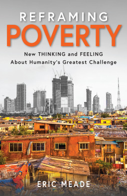 Reframing Poverty by Eric  Meade