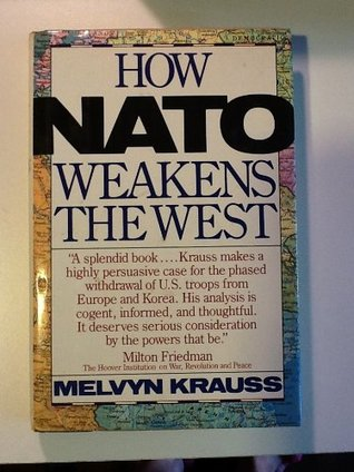 How NATO Weakens the West