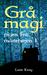 Grå magi by Lene Krog