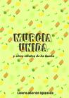 Murcia Unida y otros relatos de la huerta