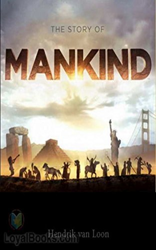 The Story of Mankind - Hendrik van Loon [Modern library classics] (Annotated)