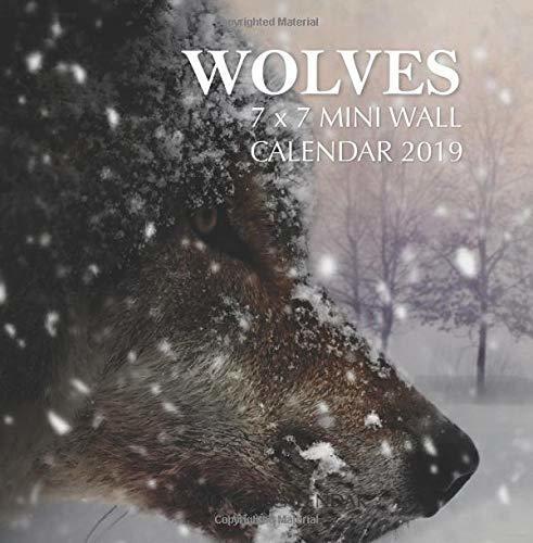 Wolves 7 x 7 Mini Wall Calendar 2019: 16 Month Calendar