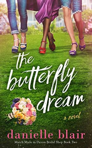 The Butterfly Dream (Match Made in Devon Bridal Shop Book 2)