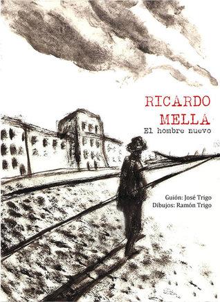 Ricardo Mella. El hombre nuevo.