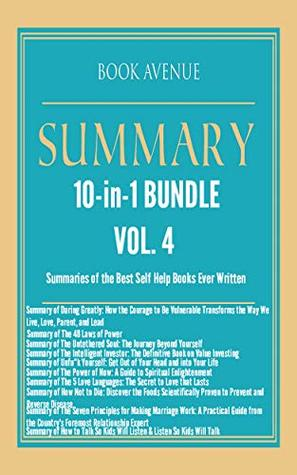 Summaries of the Best Self Help Books Ever Written | 10-in-1 Bundle | Volume 4: Daring Greatly, The 48 Laws of Power, Unfu*k Yourself, How to Talk So Kids Will Listen, The 5 Love Languages and More