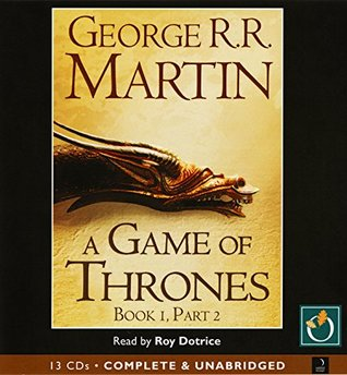 A Game of Thrones: Book 1, Part 2 of a Song of Ice and Fire