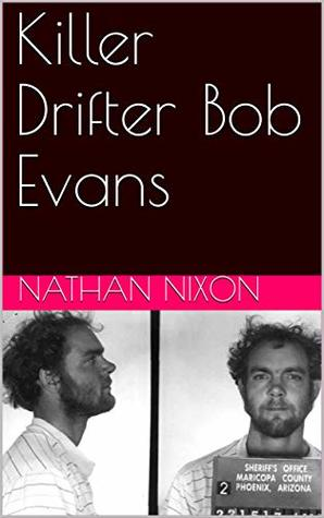 Killer Drifter Bob Evans