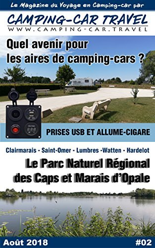 Camping-car Travel Magazine #02: Le Magazine du Voyage en Camping car