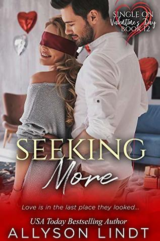 Seeking More (Single on Valentine's Day Book 12)