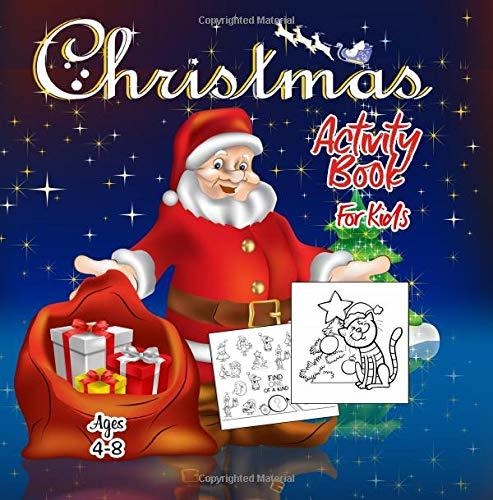 Christmas Activity Book for Kids Ages 4-8: Fun and Creative Chistmas Coloring Book For Pre-School | Workbook Game For Learning, Coloring, Dot To Dot, Mazes, Word Search and More!