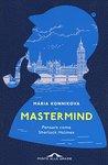 Mastermind. Pensare come Sherlock Holmes