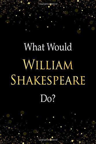 What Would William Shakespeare Do?: William Shakespeare Designer Notebook