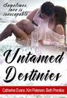 Untamed Destinies by Kim  Petersen