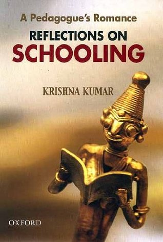 A Pedagogue's Romance: Reflections on Schooling