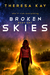 Broken Skies (Broken Skies, #1)